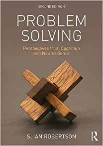 Problem Solving : Perspectives from Cognition and Neuroscience