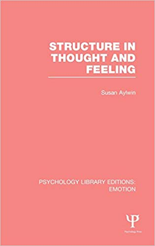 Structure In Thought And Feeling : Psychology Library Editions: Emotion