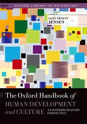 The Oxford Handbook Of Human Development And Culture : An Interdisciplinary Perspective