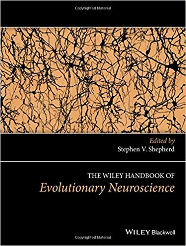 The Wiley Handbook Of Evolutionary Neuroscience