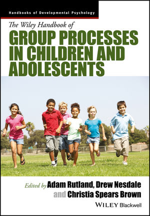 The Wiley Handbook Of Group Processes In Children And Adolescents
