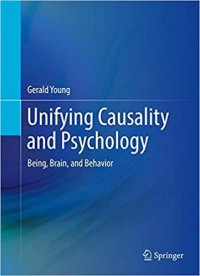 Image of Unifying Causality And Psychology : Being, Brain, and Behavior